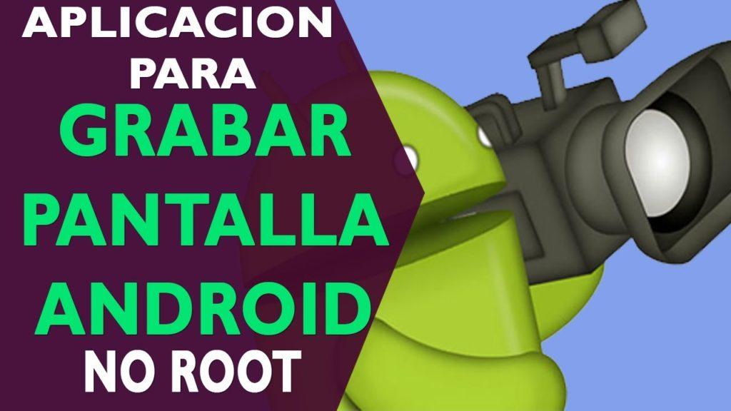 grabar pantalla android