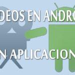 videos en android