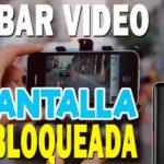 grabar video con pantalla bloqueada