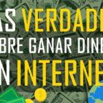 verdades ganar dinero por internet