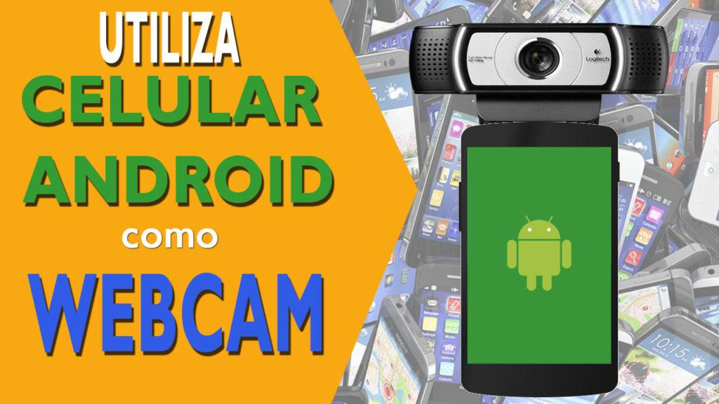 celular android como web cam